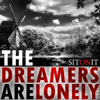sit-on-it-the-dreamers-are-lonely-e1374622015168